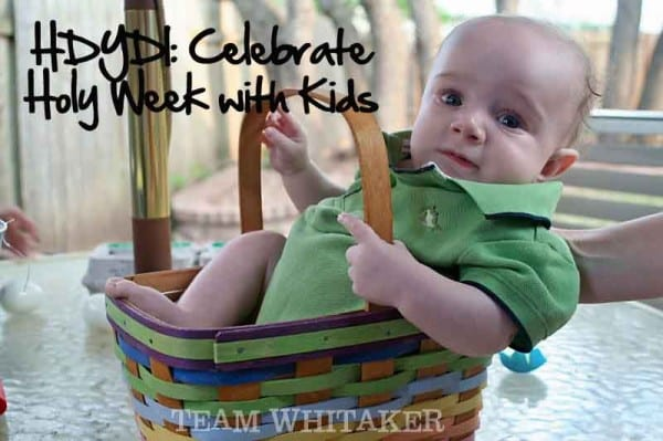 Celebrate Holy Week with Kids