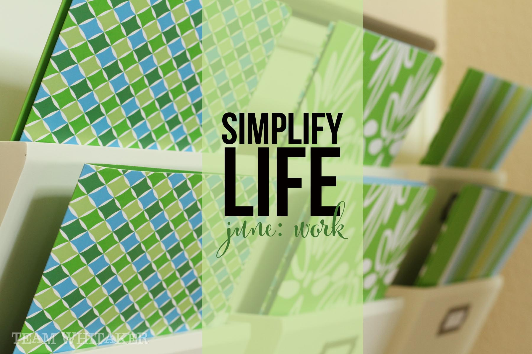 It's time to simplify life, in every nook and cranny. Up this month? Simplifying work routines.
